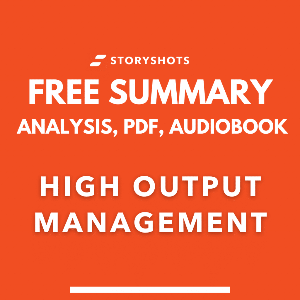 high output management summary pdf andrew grove free audiobook analysis storyshots review key takeaways