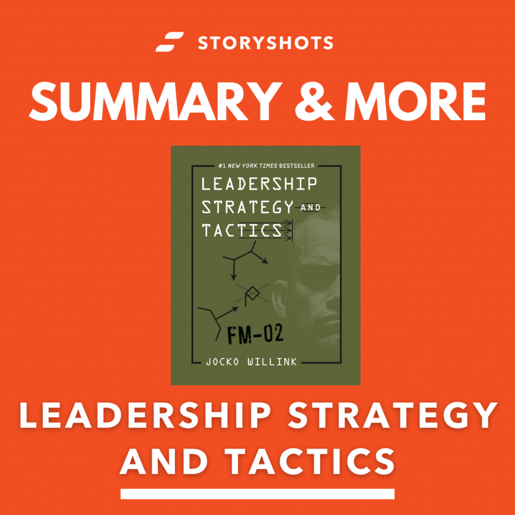 Leadership Strategy and Tactics by Jocko Willink free summary, audiobook, animated summary on StoryShots
