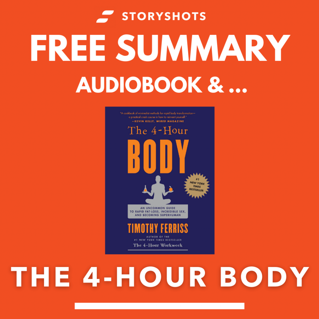 The 4-hour Body by Tim Ferris Free Book Review Summary Audiobook Animated Book Summary PDF Epub on StoryShots