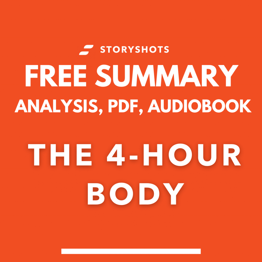 The 4-hour Body pdf summary by Tim Ferriss Free Book Review analysis by chapter Audiobook on StoryShots