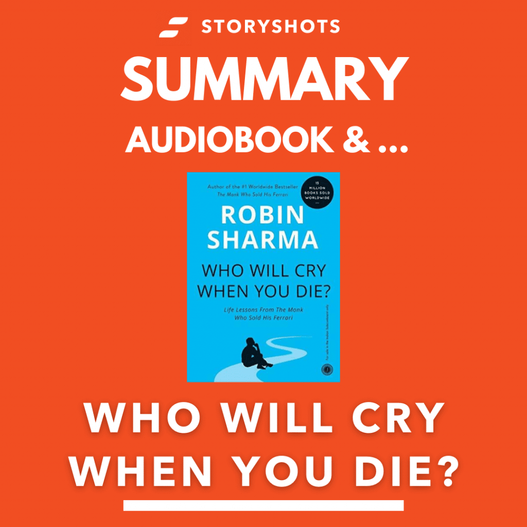 Who Will Cry When You Die by Robin Sharma free summary, audiobook, animated on storyshots