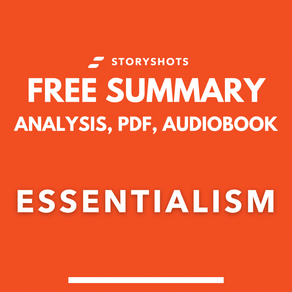 Essentialism by Greg McKeown Summary PDF and Analysis - Free Audiobook and Quotes by StoryShots