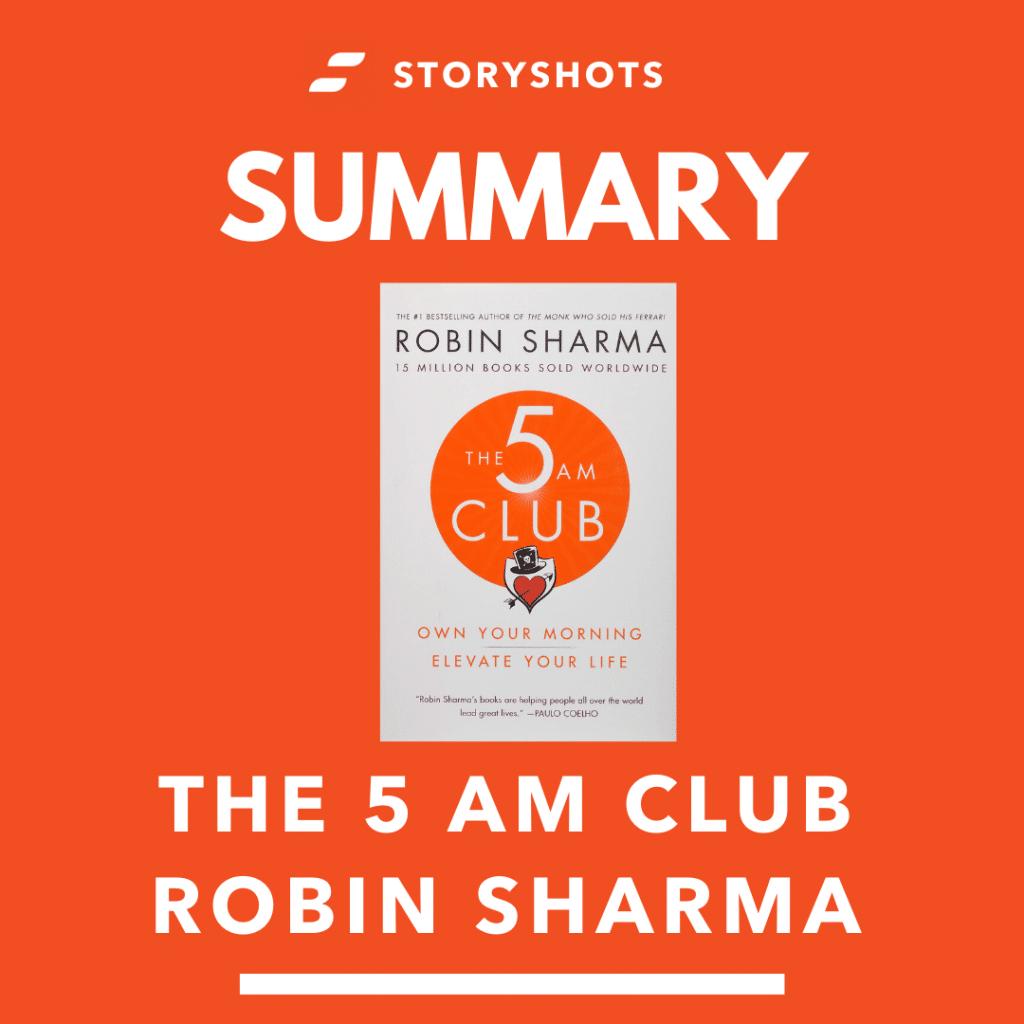summary of The 5 AM Club by Robin Sharma on StoryShots