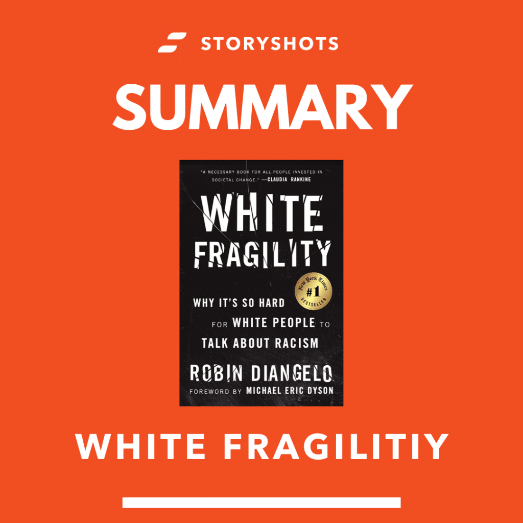 Free Summary, audiobook and animated summary of White Fragility by Robin DiAngelo on StoryShots